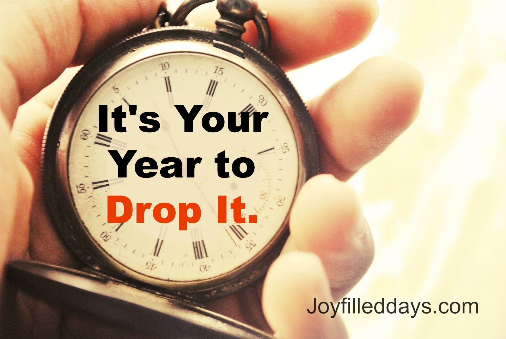 It's your year to drop it