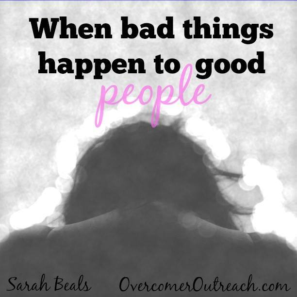 Bad Things Happen Quotes: {Guest Post} When Bad Things Happen To Good People