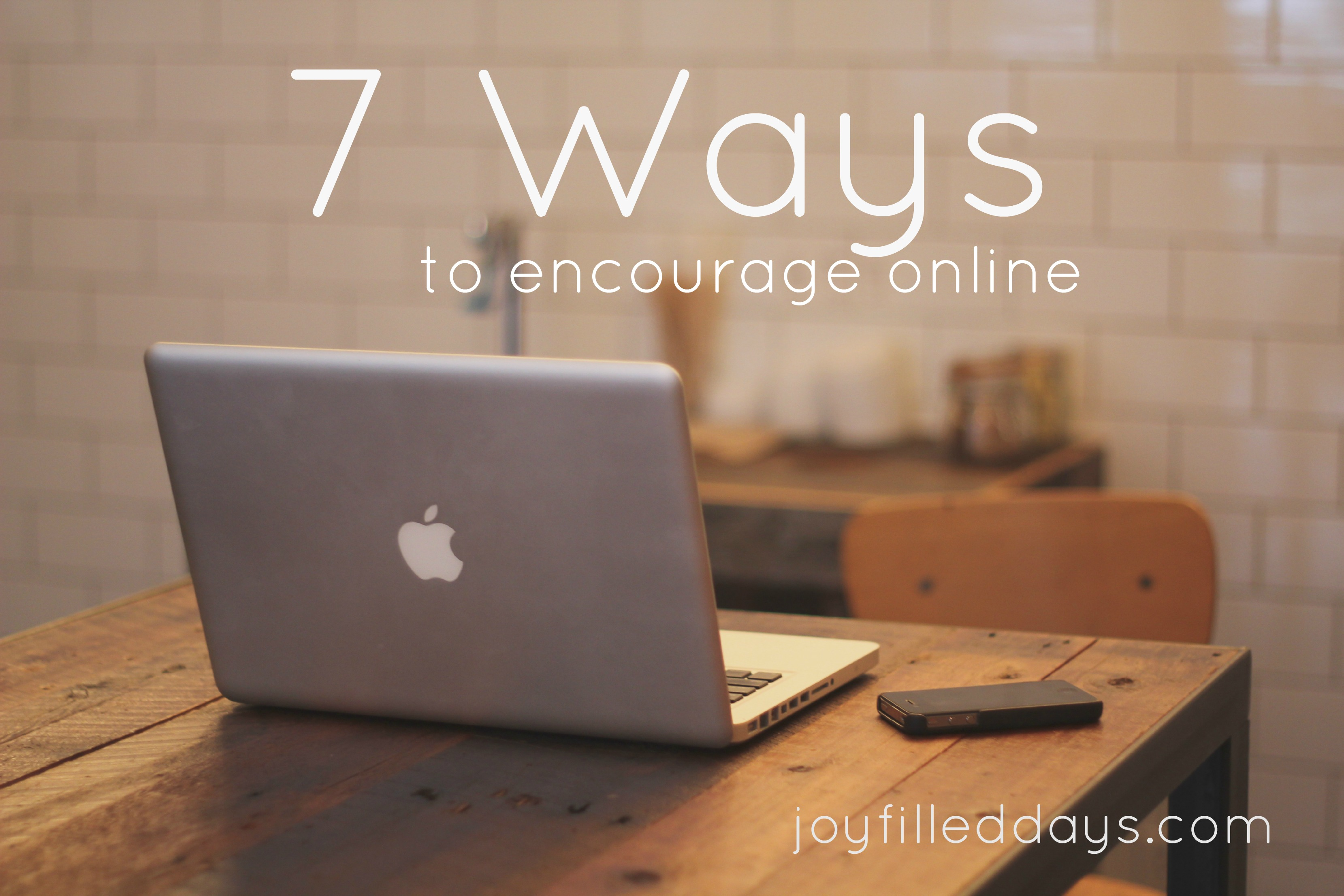 7 Ways to Encourage Online