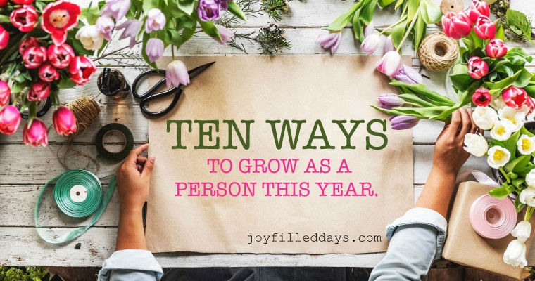 10 Ways to Grow as a Person This Year